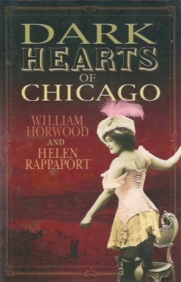 WILLIAM HORWOOD - DARK HEARTS OF CHICAGO