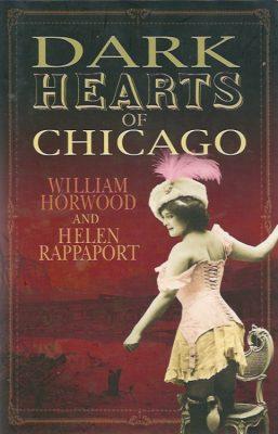 WILLIAM HORWOOD - DARK HEARTS OF CHICAGO